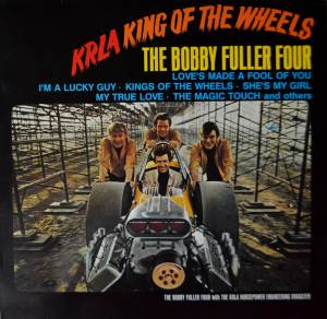 Cover - Bobby Fuller Four, The: KRLA King Of The Wheels
