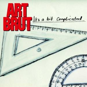 Cover - Art Brut: It's A Bit Complicated