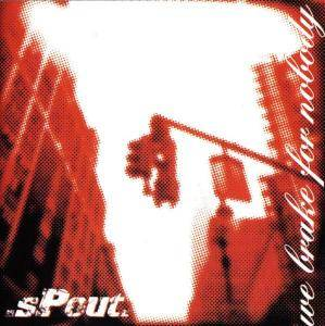 Cover - .sPout.: We Brake For Nobody