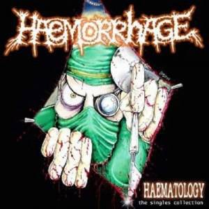Haemorrhage: Haematology: The Singles Collection - Cover
