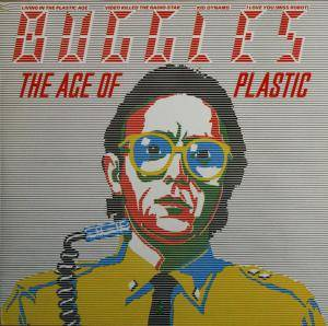 The Buggles: Age Of Plastic, The - Cover