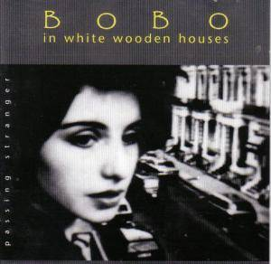 Cover - Bobo In White Wooden Houses: Passing Stranger