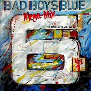 Bad Boys Blue: Final Megamix, Vol. 1, The - Cover