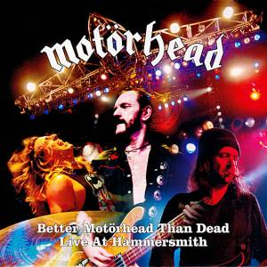 Motörhead: Better Motörhead Than Dead - Live At Hammersmith (2-CD) - Bild 1