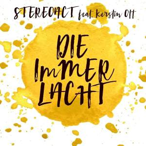 Cover - Stereoact Feat. Kerstin Ott: Immer Lacht, Die