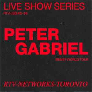 Peter Gabriel: World Tour 86-87 [Live Show Series - Rtv-Networks-Toronto] - Cover
