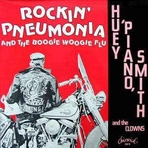 "Cover - Huey ""Piano"" Smith & His Clowns: Rockin' Pneumonia And The Boogie Woogie Flu"