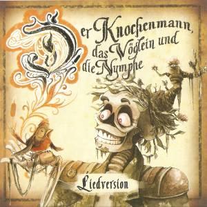 Der Knochenmann, Das Vöglein Und Die Nymphe (2016): https://www.musik-sammler.de/album/797707/