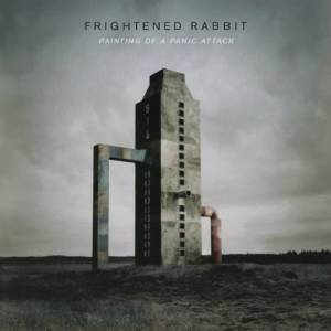 Cover - Frightened Rabbit: Painting Of A Panic Attack