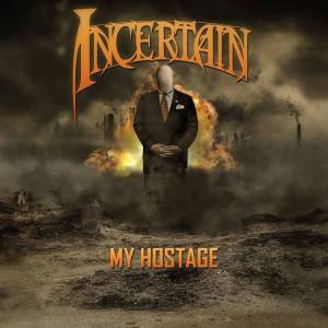 Cover - Incertain: My Hostage