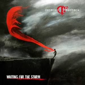 Decoded Feedback: Waiting For The Storm - Cover