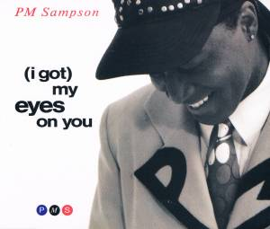 Cover - P.M. Sampson: (I Got) My Eyes On You