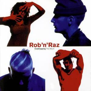 Cover - Rob 'n' Raz: Clubhopping - The Album
