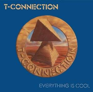Cover - T-Connection: Everything Is Cool