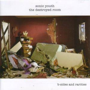 Sonic Youth: Destroyed Room - B-Sides And Rarities, The - Cover