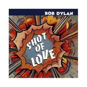 Bob Dylan: Shot Of Love - Cover