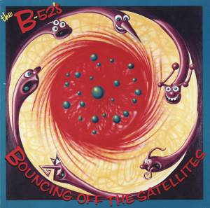 Cover - B-52's, The: Bouncing Off The Satellites