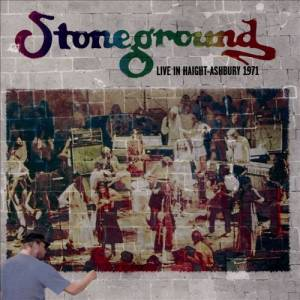 Cover - Stoneground: Live In Haight Ashbury 1972