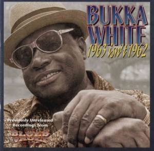 Cover - Bukka White: 1963 Isn't 1962