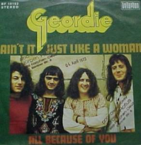 Cover - Geordie: Ain't It Just Like A Woman