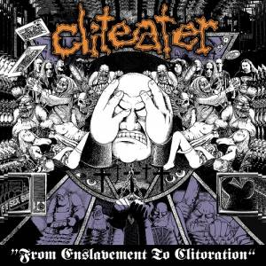 Cliteater: From Enslavement To Clitoration - Cover