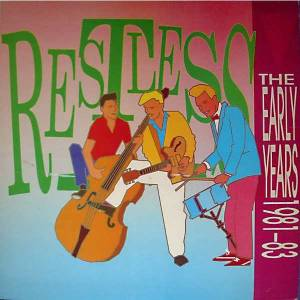 Cover - Restless: Early Years 1981-1983, The