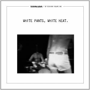 Cover - Cellophane Suckers: White Pants, White Heat