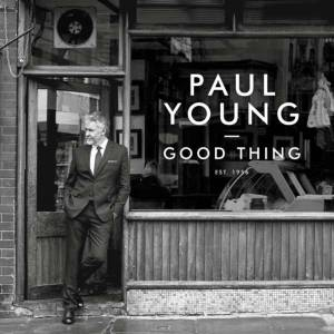 Cover - Paul Young: Good Thing