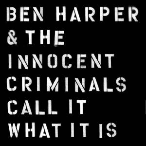 Cover - Ben Harper & The Innocent Criminals: Call It What It Is