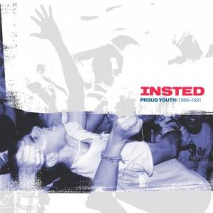 Insted: Proud Youth: 1986-1991 - Cover