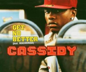 Cover - Cassidy: Get No Better
