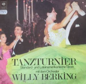 Cover - Willy Berking: Tanzturnier, Standard- Und Lateinamerikanische Tänze Mit Dem Orchester Willy Berking