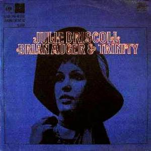 Cover - Julie Driscoll, Brian Auger & The Trinity: Julie Driscoll, Brian Auger & The Trinity