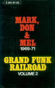 Cover - Grand Funk Railroad: Mark, Don & Mel 1969-1971 Volume 2