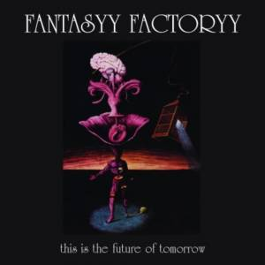 Cover - Fantasyy Factoryy: This Is The Future Of Tomorrow ...