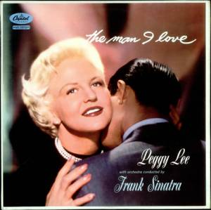 Cover - Peggy Lee: Man I Love, The