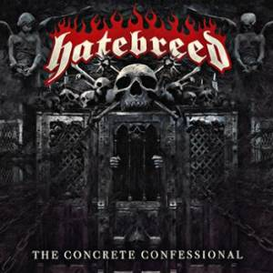 Cover - Hatebreed: Concrete Confessional, The