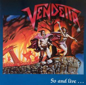 Vendetta: Go And Live... Stay And Die (LP) - Bild 1