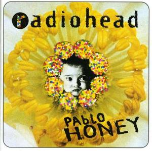 Radiohead: Pablo Honey - Cover