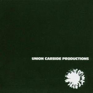 Union Carbide Productions: Financially Dissatisfied Philosophically Trying - Cover