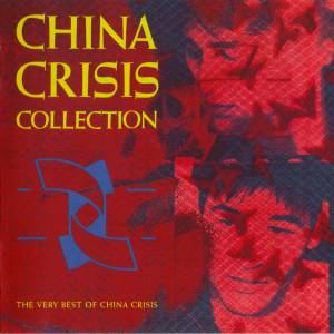 China Crisis: Collection - The Very Best Of China Crisis - Cover