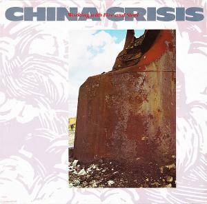 China Crisis: Working With Fire And Steel - Cover