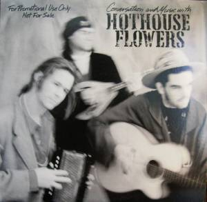 Cover - Hothouse Flowers: Conversation And Music With Hothouse Flowers