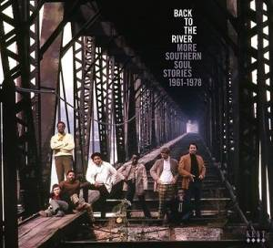 Cover - Soul Children, The: Back To The River - More Southern Soul Stories 1961-1978