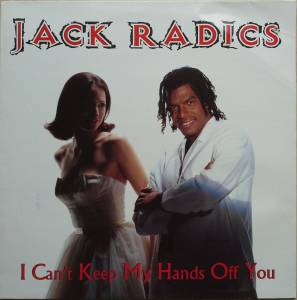 Cover - Jack Radics: I Can't Keep My Hands Off You
