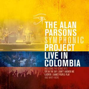 The Alan Parsons Symphonic Project: Live In Colombia - Cover