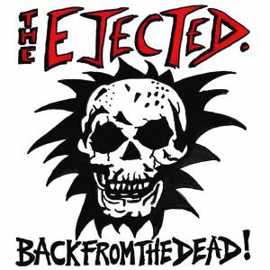 Cover - Ejected, The: Back From The Dead!