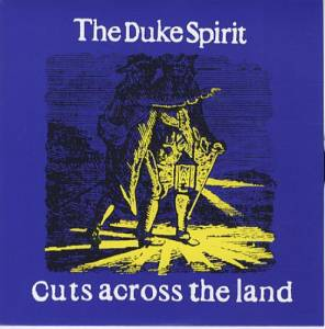 Cover - Duke Spirit, The: Cuts Across The Land