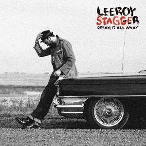 Cover - Leeroy Stagger: Dream It All Away