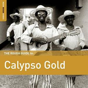 Cover - Duke Of Iron: Rough Guide To Calypso Gold, The